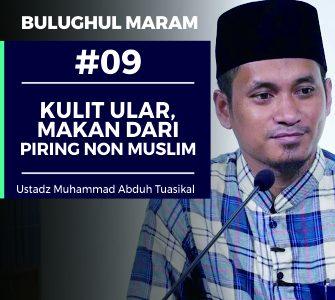 Bulughul Maram (09) – Kulit Ular, Makan dari Piring Non-Muslim