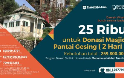 Bantu Yuk Donasi Masjid Wisata Gesing, 25 Ribu Saja
